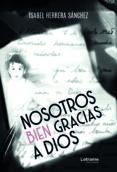 Descargar epub books android NOSOTROS BIEN GRACIAS A DIOS RTF 9788418129247 en español de