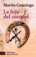 LA HIJA DEL CORONEL - 9788420636047 - MARTIN CASARIEGO