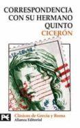 CORRESPONDENCIA CON SU HERMANO QUINTO: INCLUIDO EL BREVE MANUAL D E CAMPAÑA ELECTORAL - 9788420655147 - MARCO TULIO CICERON