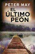 EL ÚLTIMO PEÓN - 9788425353147 - PETER MAY