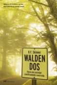 WALDEN DOS: HACIA UNA SOCIEDAD CIENTIFICAMENTE CONSTRUIDA - 9788427031647 - B. F. SKINNER