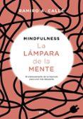 MINDFULNESS. LA LAMPARA DE LA MENTE - 9788427045347 - RAMIRO A. CALLE
