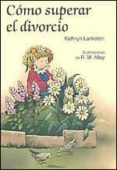 COMO SUPERAR EL DIVORCIO - 9788428524247 - KATHRYN LANKSTON