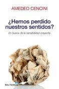 ¿hemos perdido nuestros sentidos? (ebook)-amedeo cencini-9788429321647