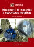 DICCIONARIO DE MECANICA Y ESTRUCTURAS METALICAS - 9788432919947 - JUAN JOSE FERNANDEZ