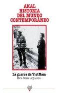 LA GUERRA DE VIETNAM (AKAL HISTORIA DEL MUNDO CONTEMPORANEO) - 9788446004547 - MARIA TERESA LARGO ALONSO