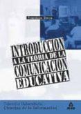 INTRODUCCION A LA TEORIA DE LA COMUNICACION EDUCATIVA - 9788466500647 - FRANCISCO SIERRA CABALLERO
