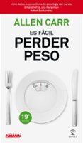 ES FACIL PERDER PESO - 9788467052947 - ALLEN CARR
