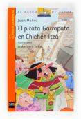 EL PIRATA GARRAPATA EN CHICHE ITZA - 9788467536447 - ANTONIO TELLO