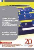 AUXILIARES DE ADMINISTRACION GENERAL DEL CABILDO INSULAR DE GRAN CANARIA (FUNCIONARIOS). TEST - 9788468106847 - VV.AA.