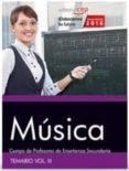 CUERPO DE PROFESORES DE ENSEÑANZA SECUNDARIA. MÚSICA. TEMARIO VOL. III. - 9788468167947 - VV.AA.