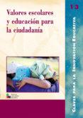 VALORES ESCOLARES Y EDUCACION PARA LA CIUDADANIA - 9788478272747 - LOLI ANAUT