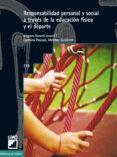 RESPONSABILIDAD PERSONAL Y SOCIAL A TRAVES DE LA EDUCACION FISICA - 9788478274147 - AMPARO ESCARTI