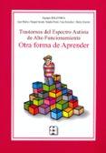 TRASTORNOS DEL ESPECTRO AUTISTA DE ALTO FUNCIONAMIENTO. OTRA FORM A DE APRENDER - 9788478698547 - VV.AA.
