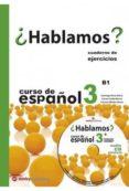 ¿HABLAMOS? 3 - CUADERNO DE ACTIVIDADES + CD - 9788478735747 - VV.AA.