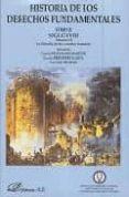 HISTORIA DE LOS DERECHOS FUNDAMENTALES (TOMO II): SIGLO XVIII (VO L. II) LA FILOSOFIA DE LOS DERECHOS HUMANOS - 9788481557947 - VV.AA.