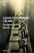GUIGNOL S BAND - 9788483460047 - LOUIS-FERDINAND CELINE