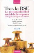 TRAS LA RSE: LA RESPONSABILIDAD SOCIAL DE LA EMPRESA EN ESPAÑA VI STA POR SUS ACTORES - 9788483580547 - JOSEP M. LOZANO SOLER