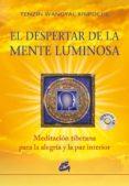 EL DESPERTAR DE LA MENTE LUMINOSA (LIBRO + CD) - 9788484454847 - TENZIN WANGYAL RINPOCHE