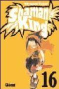 SHAMAN KING Nº 16 - 9788484496847 - HIROYUKI TAKEI