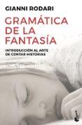 GRAMATICA DE LA FANTASIA:INTRODUCCION AL ARTE DE CONTAR HISTORIAS - 9788484531647 - GIANNI RODARI