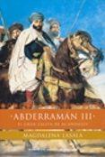 ABDERRAMAN III: EL GRAN CALIFA DE AL-ANDALUS - 9788484600947 - MAGDALENA LASALA