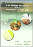 LOS FILMES PLASTICOS EN LA PRODUCCION AGRICOLA - 9788484760047 - TERESA DIAZ SERRANO