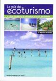 LA GUIA DEL ECOTURISMO  (2ª ED. REV) - 9788484765547 - MONICA PEREZ DE LAS HERAS