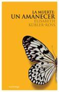 LA MUERTE: UN AMANECER (INCLUYE CD) - 9788489957947 - ELISABETH KUBLER-ROSS