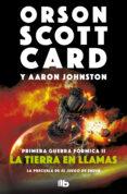 la tierra en llamas (primera guerra fórmica 2) (ebook)-orson scott card-aaron johnston-9788490198247