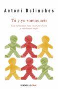TU Y YO SOMOS SEIS - 9788490324547 - ANTONI BOLINCHES