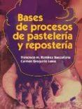 BASES DE PROCESOS DE PASTELERIA Y REPOSTERIA - 9788490770047 - VV.AA.