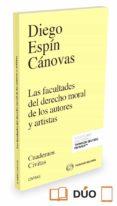 LAS FACULTADES DEL DERECHO MORAL DE LOS AUTORES Y ARTISTAS - 9788491359647 - DIEGO ESPIN CANOVAS
