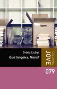QUE T ANGOIXA, NURIA? - 9788492790647 - GLORIA LLOBET