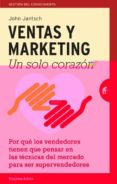 VENTAS Y MARKETING: UN SOLO CORAZON - 9788492921447 - JOHN JANTSCH