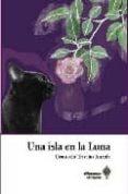 UNA ISLA EN LA LUNA - 9788493627447 - CONSUELO TRIVIÑO ANZOLA