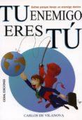 TU ENEMIGO ERES TU - 9788493928247 - CARLOS DE VILANOVA