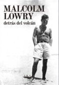 DETRAS DEL VOLCÁN - 9788494108747 - MALCOLM LOWRY