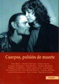 CUERPOS, PULSION DE MUERTE - 9788494700347 - JESUS RODRIGO