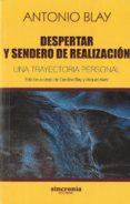 DESPERTAR Y SENDERO DE REALIZACIÓN - 9788494744747 - ANTONIO BLAY