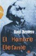 EL HOMBRE ELEFANTE - 9788495399847 - RAUL HERRERO