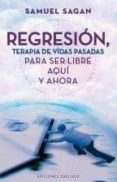 REGRESION, TERAPIA DE VIDAS PASADAS - 9788497778947 - SAMUEL SAGAN