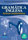 gramatica inglesa: ejercicios complementarios (9ª ed.)-francisco sanchez benedito-9788498371147
