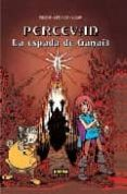 PERCEVAN 3: LA ESPADA DE GANAEL - 9788498475647 - JEAN LETURGIE
