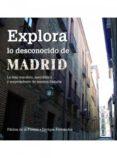 explora lo desconocido de madrid (ebook)-fatima de la fuente-9788498731347
