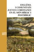 esglesia i comunitats en el mon biblic i postbiblic-armand puig-9788498838947