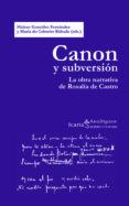canon y subversión: la obra narrativa de rosalía de castro-helena gonzalez fernandez-9788498884647