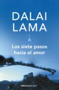 LOS SIETE PASOS HACIA EL AMOR - 9788499080147 - DALAI LAMA