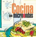 COCINA CON MICROONDAS - 9788499280547 - VV.AA.