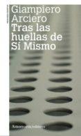 TRAS LAS HUELLAS DE SI MISMO - 9789505181247 - GIAMPIERO ARCIERO